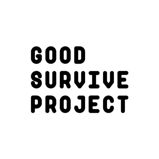 GOOD SURVIVE PROJECT